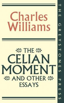 The Celian Moment and other essays av Charles Williams (Heftet)