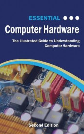 Essential Computer Hardware Second Edition av Kevin Wilson (Innbundet)