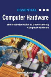 Essential Computer Hardware Second Edition av Kevin Wilson (Heftet)