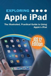 Exploring Apple iPad iOS 12 Edition av Kevin Wilson (Heftet)