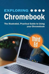 Exploring Chromebook Third Edition av Kevin Wilson (Heftet)