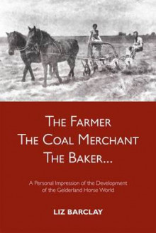 The Farmer, the Coal Merchant, the Baker av Liz Barclay (Heftet)