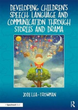 Omslag - Developing Children's Speech, Language and Communication Through Stories and Drama
