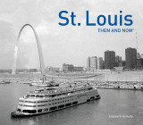 Omslag - St. Louis: Then and Now(r)
