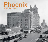 Omslag - Phoenix Then and Now