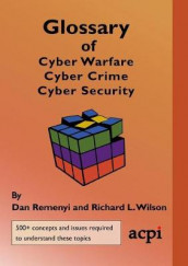 Glossary of Cyber Warfare, Cyber Crime and Cyber Security av Dan Remenyi og Richard L Wilson (Heftet)