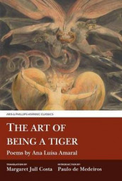 The Art of Being a Tiger av Ana Luisa Amaral (Innbundet)