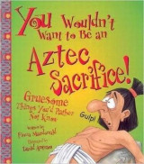 Omslag - You Wouldn't Want to be an Aztec Sacrifice