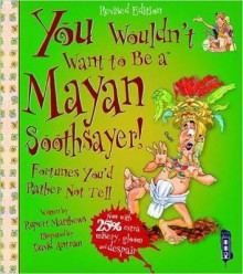 You Wouldn't Want to be a Mayan Soothsayer av Rupert Matthews (Heftet)