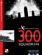 300 Squadron av Chris Ward (Heftet)