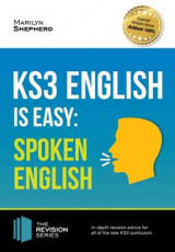 Omslag - KS3: English is Easy - Spoken English. Complete Guidance for the New KS3 Curriculum. Achieve 100%