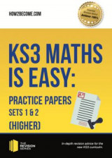 Omslag - KS3 Maths is Easy: Practice Papers Sets 1& 2 (Higher). Complete Guidance for the New KS3 Curriculum