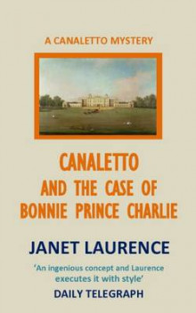 Canaletto and the Case of Bonnie Prince Charlie av Janet Laurence (Heftet)