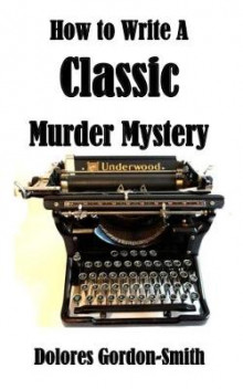 How to Write A Classic Murder Mystery av Dolores Gordon-Smith (Heftet)
