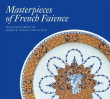 Masterpieces of French Faience: Selections from the Sidney R. Knafel Collection av Charlotte Vignon (Innbundet)
