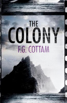 The Colony av F. G. Cottam (Heftet)