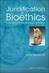 Omslag - Juridification in Bioethics: Governance of Human Pluripotent Cell Research