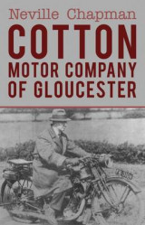 Omslag - Cotton Motor Company of Gloucester