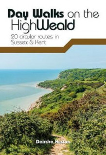 Day Walks on the High Weald av Deirdre Huston (Heftet)