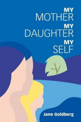 Omslag - My Mother, My Daughter, My Self