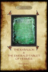 Omslag - The Kybalion & The Emerald Tablet of Hermes