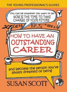 How to Have an Outstanding Career av Susan Scott (Heftet)