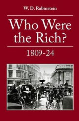 Omslag - Who Were the Rich?: British Wealth Holders: 1809-1824 Volume 1