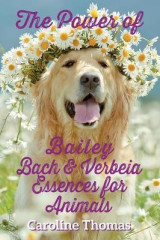 Omslag - The Power of Bailey, Bach & Verbeia Essences for Animals