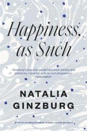 Happiness, As Such av Natalia Ginzburg (Heftet)