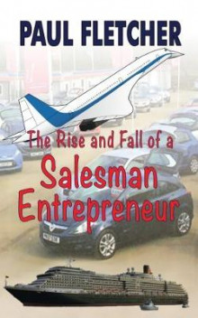 The Rise and Fall of a Salesman Entrepreneur av Paul Fletcher (Heftet)