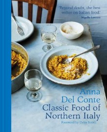 The Classic Food of Northern Italy av Anna Del Conte (Innbundet)