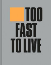 Too Fast to Live Too Young to Die av Andrew Krivine (Innbundet)