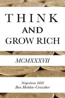 Think and Grow Rich av Napoleon Hill og Ben Holden-Crowther (Heftet)