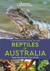 A Naturalist's Guide to the Reptiles of Australia (2nd edition) av Chris Farrell og Peter Rowland (Heftet)