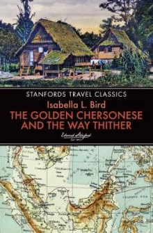 The Golden Chersonese and the Way Thither av Isabella L. Bird (Heftet)