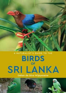 A A Naturalist's Guide to the Birds of Sri Lanka (2nd edition) av Gehan de Silva Wijeyeratne (Heftet)