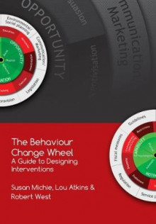 The Behaviour Change Wheel av Prof. Susan Michie, Dr. Lou Atkins og Prof. Robert West (Heftet)