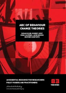 ABC of Behaviour Change Theories av Susan Michie, Robert West, Rona Campbell, Jamie Brown og Heather Gainforth (Heftet)