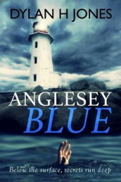 Anglesey Blue av Dylan H. Jones (Heftet)