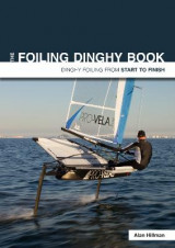 Omslag - The Foiling Dinghy Book - Dinghy Foiling from Start to Finish