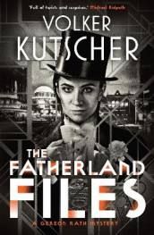 The Fatherland Files av Volker Kutscher (Heftet)