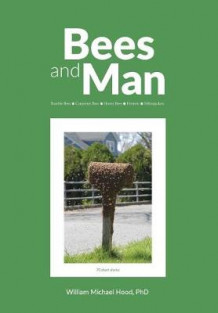 Bees and Man av William Michael Hood (Heftet)