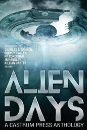 Alien Days Anthology: A Science Fiction Short Story Collection av Charles E. Gannon (Heftet)