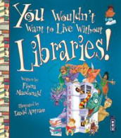 You Wouldn't Want To Live Without Libraries! av Fiona Macdonald (Heftet)