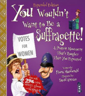 You Wouldn't Want To Be A Suffragette! av Fiona Macdonald (Heftet)