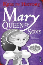 Kids in History: Mary, Queen of Scots av Fiona Macdonald (Heftet)