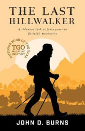 The Last Hillwalker av John D. Burns (Heftet)