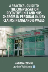 Omslag - A Practical Guide to the Compensation Recovery Unit and NHS Charges in Personal Injury Claims in England & Wales