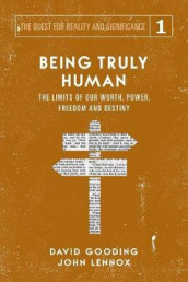 Being Truly Human av David W Gooding og John C Lennox (Heftet)