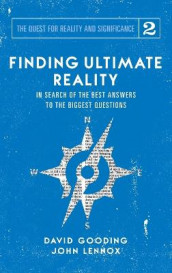Finding Ultimate Reality av David W Gooding og John C Lennox (Innbundet)
